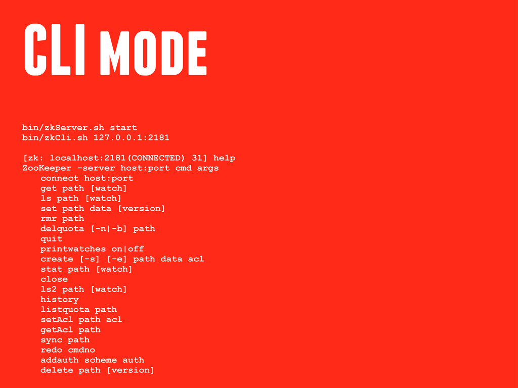CLI mode bin/zkServer.sh start bin/zkCli.sh 127...