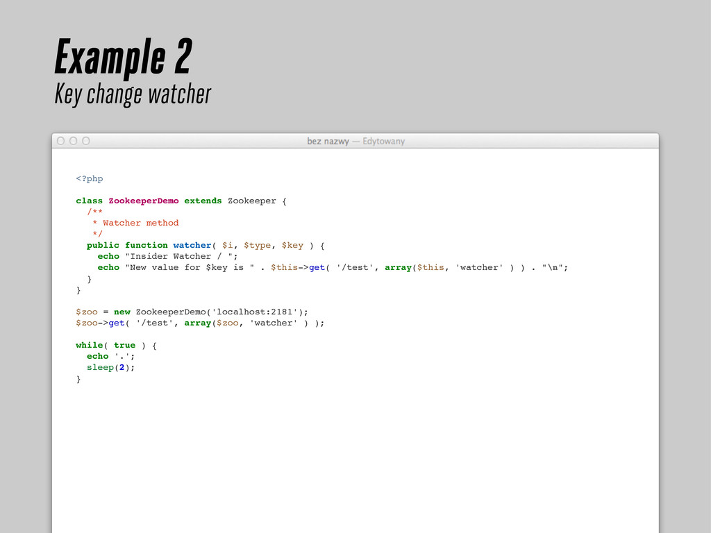 <?php class ZookeeperDemo extends Zookeeper { /...