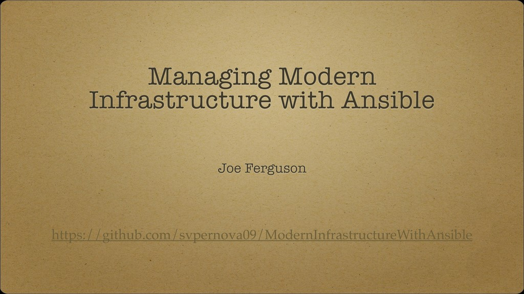 Managing Modern Infrastructure with Ansible Joe...