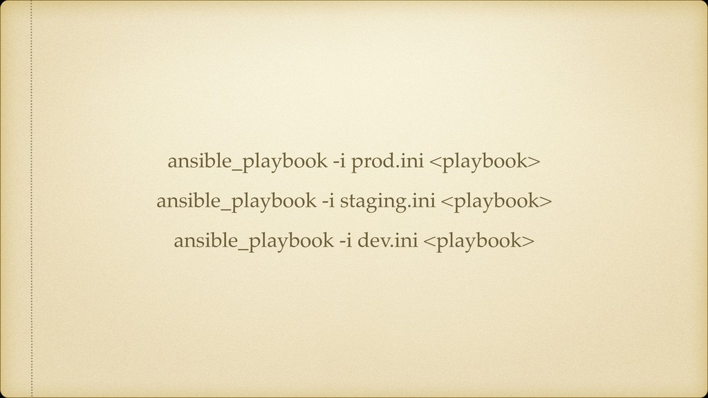 ansible_playbook -i prod.ini <playbook> ansible...