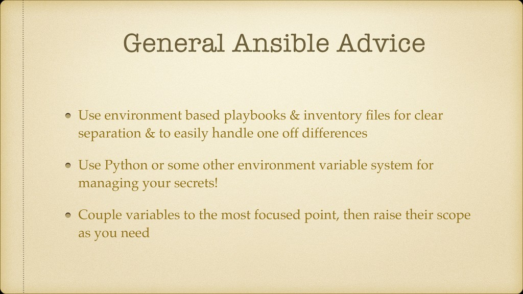 General Ansible Advice Use environment based pl...