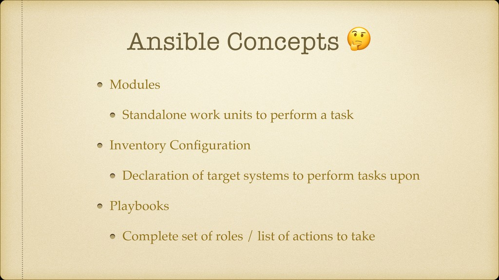 Ansible Concepts  Modules Standalone work units...