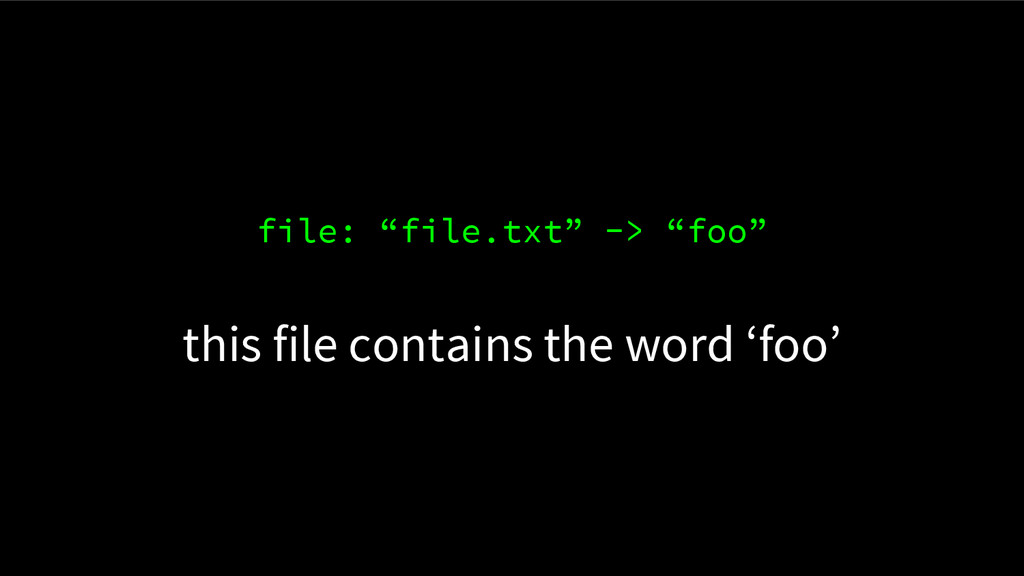 "file: ""file.txt"" -> ""foo"" this file contains th..."