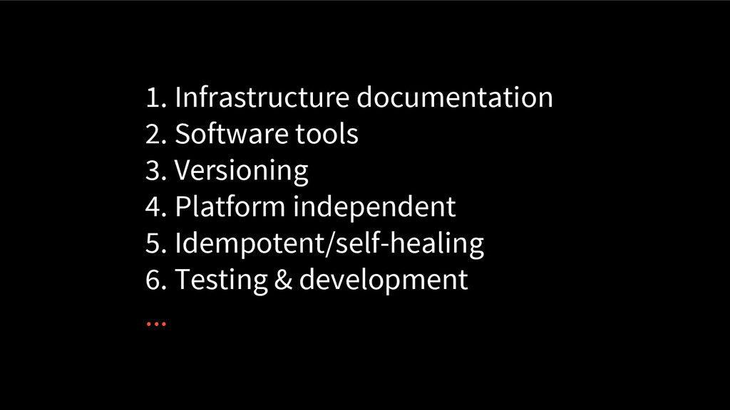 1. Infrastructure documentation 2. Software too...