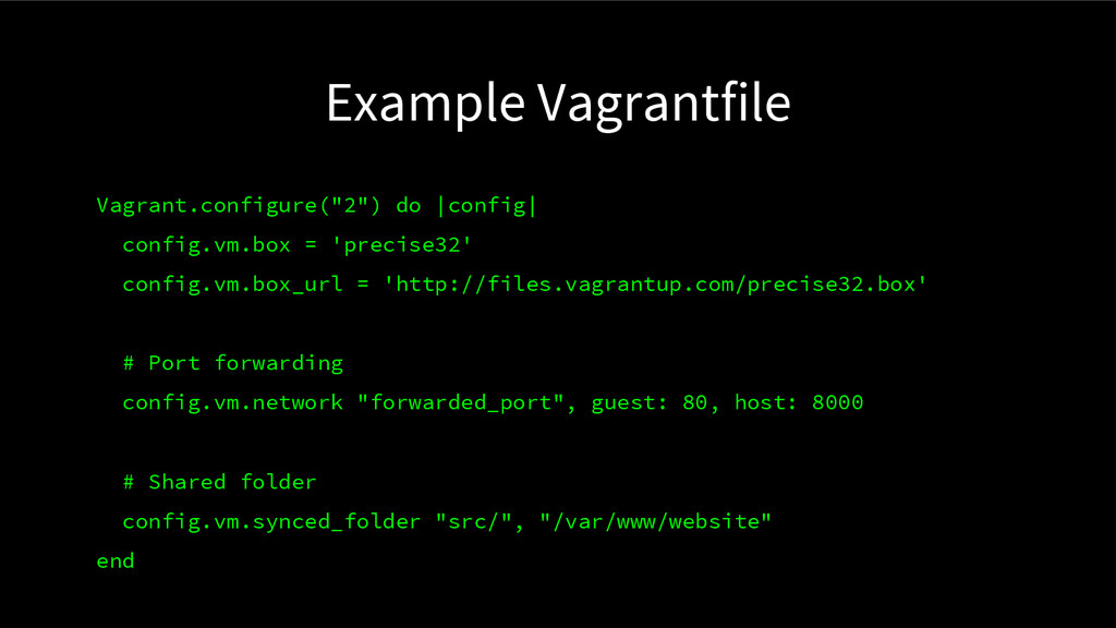 "Example Vagrantfile Vagrant.configure(""2"") do 