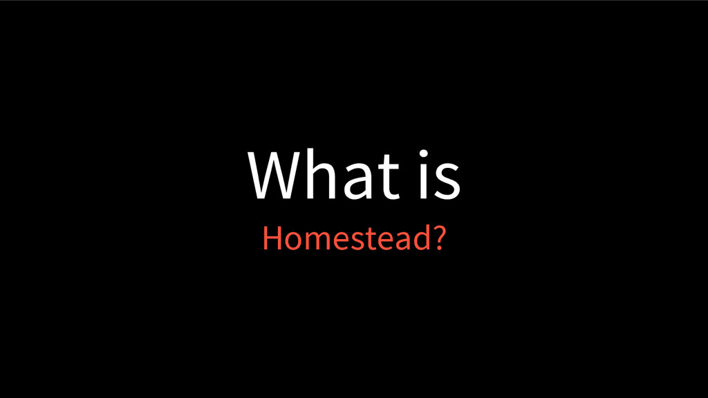 What is Homestead?
