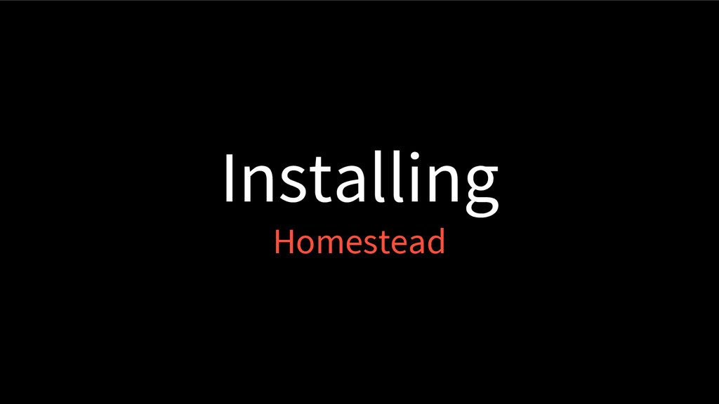 Installing Homestead