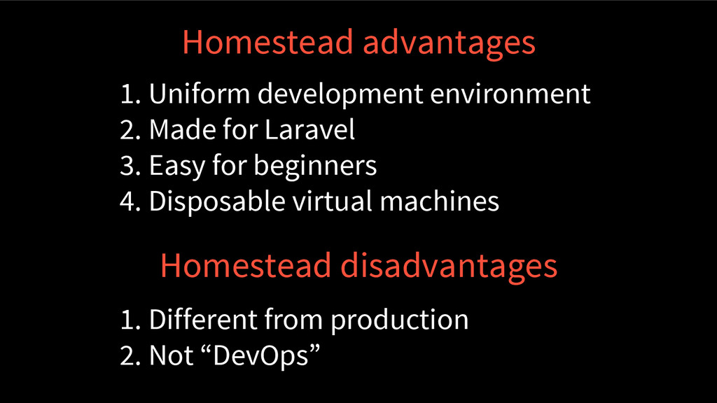 Homestead advantages 1. Uniform development env...