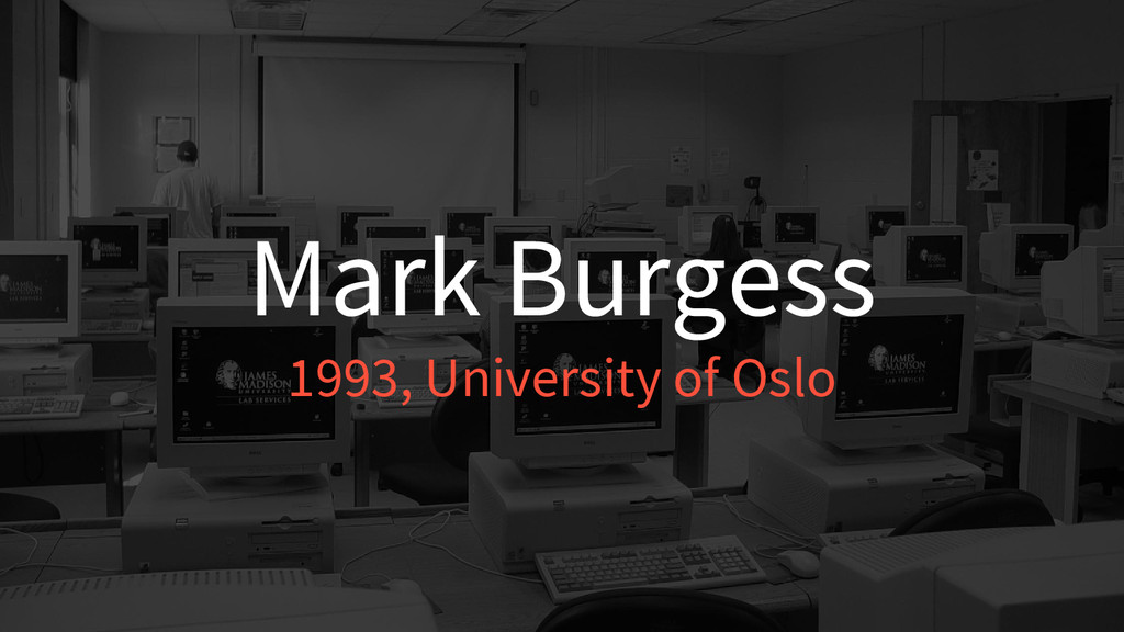 Mark Burgess 1993, University of Oslo