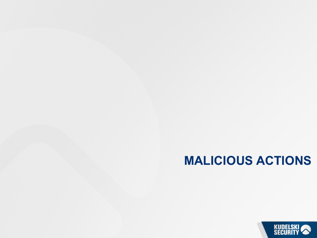 MALICIOUS ACTIONS