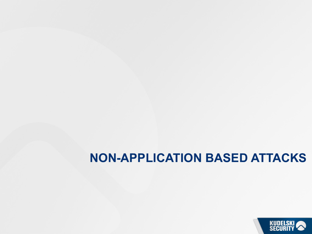 NON-APPLICATION BASED ATTACKS