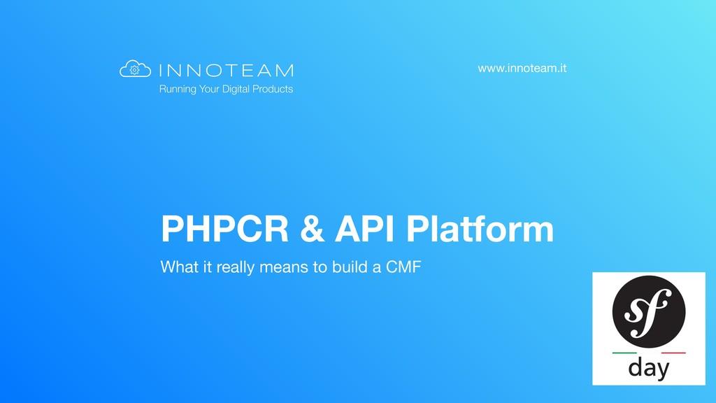 www.innoteam.it PHPCR & API Platform What it re...