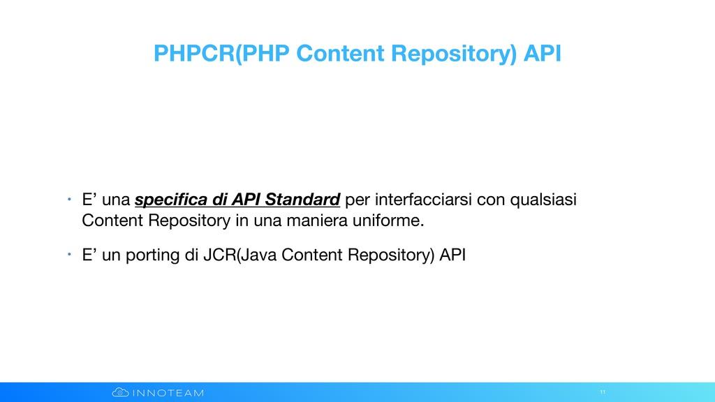 PHPCR(PHP Content Repository) API • E' una spec...