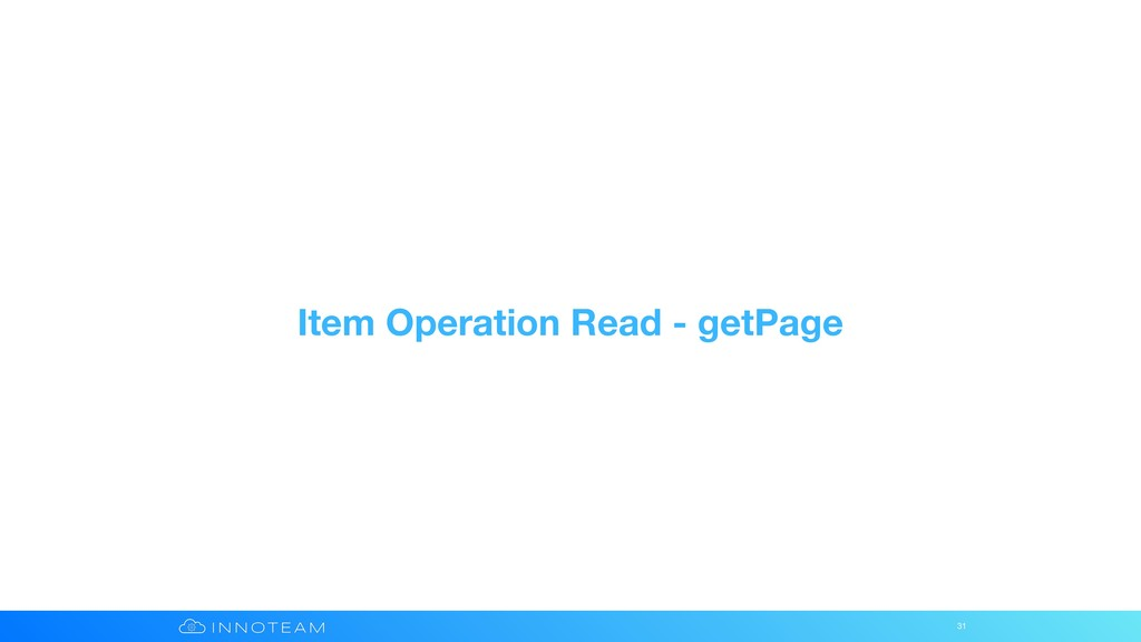 Item Operation Read - getPage 31