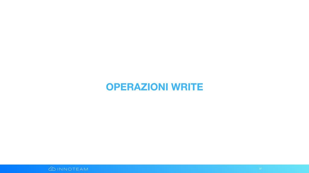 OPERAZIONI WRITE 37
