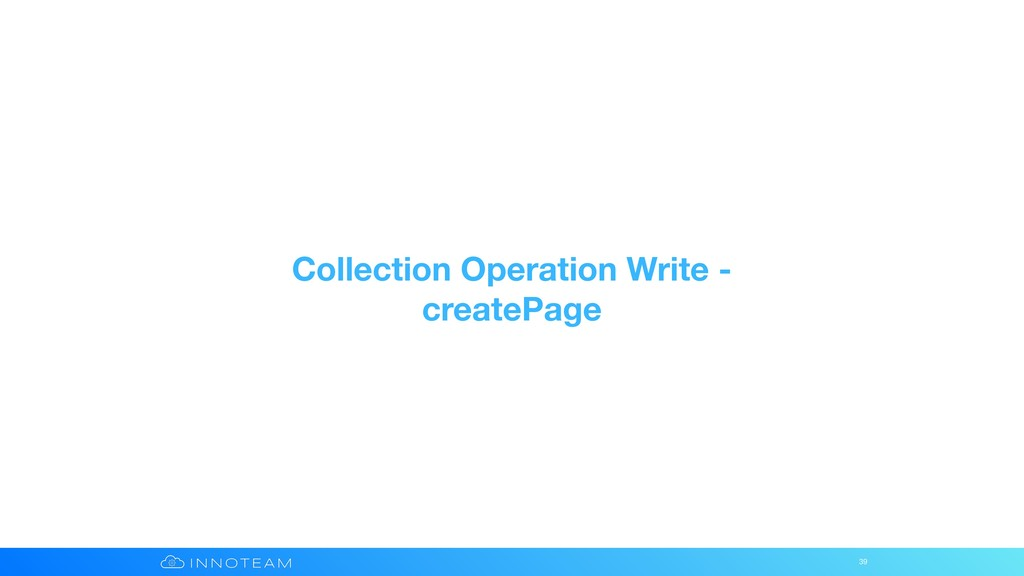 Collection Operation Write - createPage 39