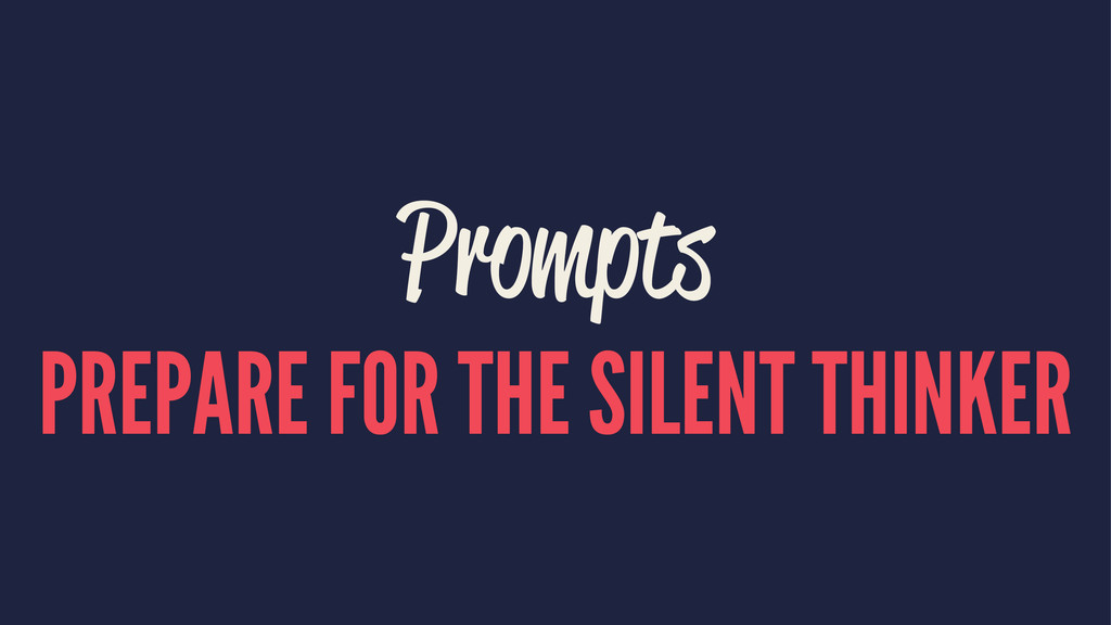 Prompts PREPARE FOR THE SILENT THINKER
