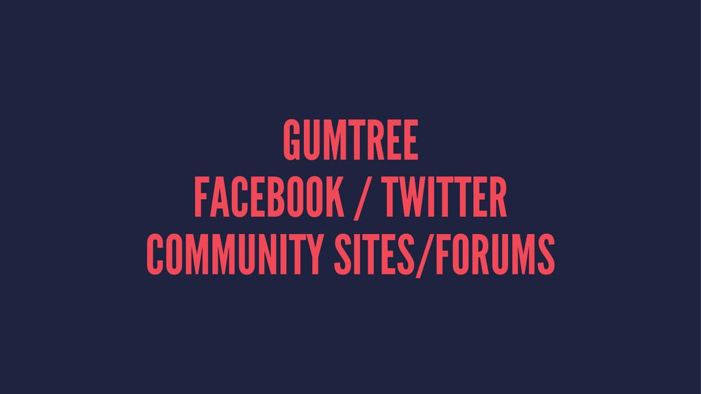 GUMTREE FACEBOOK / TWITTER COMMUNITY SITES/FORU...