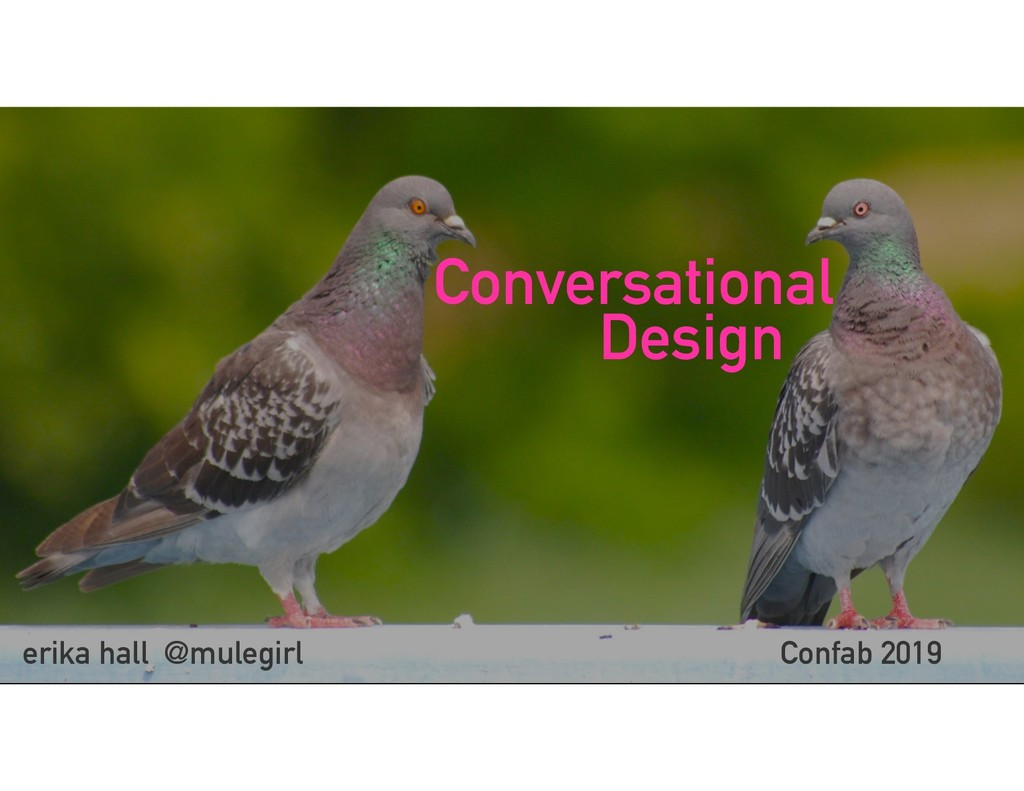 Conversational erika hall @mulegirl Design Conf...