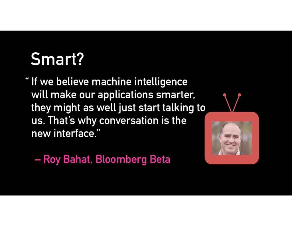"Smart? "" If we believe machine intelligence wil..."
