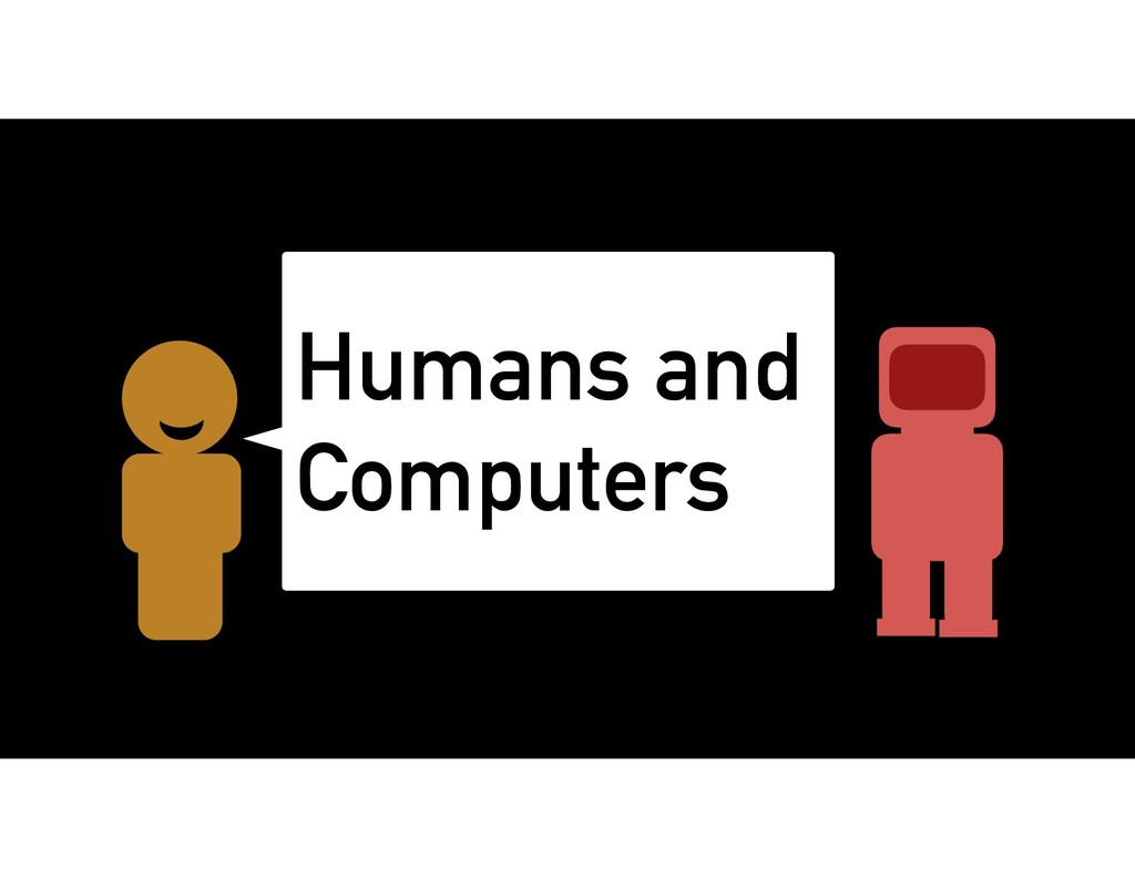 Humans and Computers