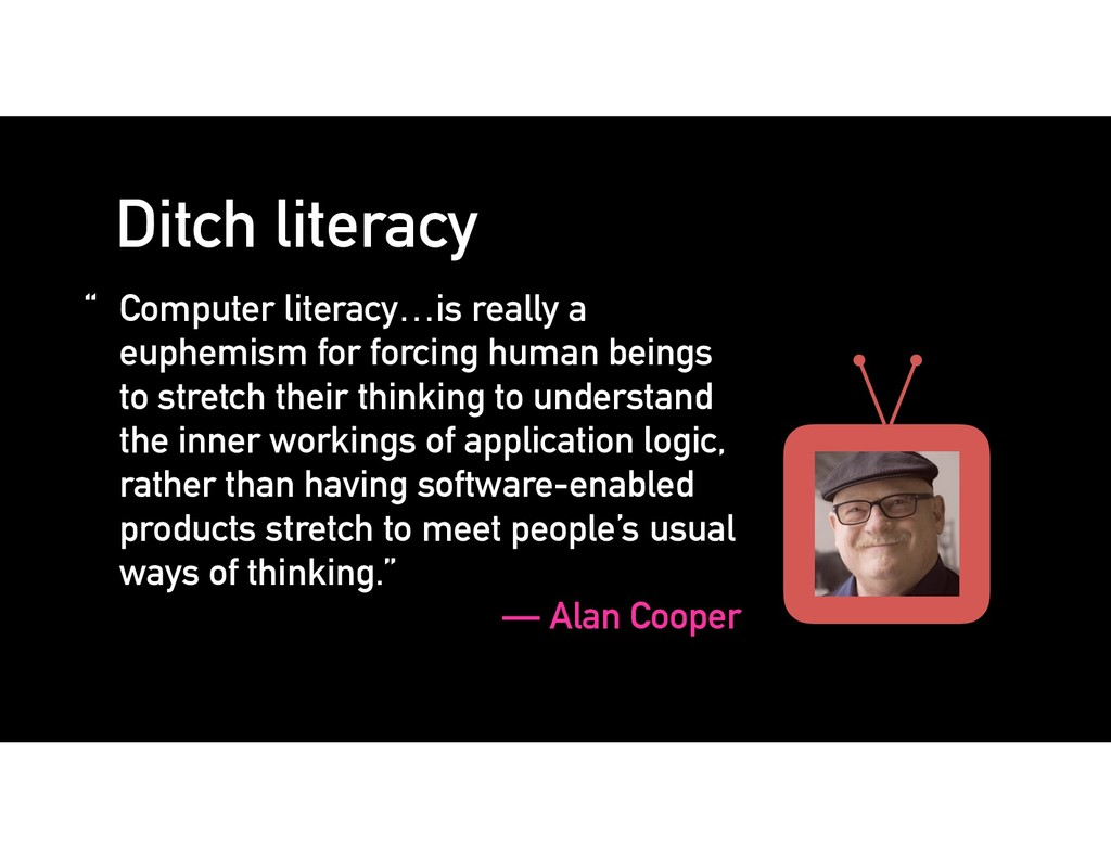 "Ditch literacy "" Computer literacy…is really a ..."