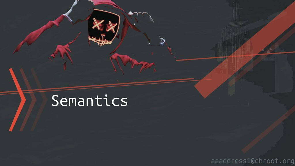 aaaddress1@chroot.org 〉〉〉Semantics