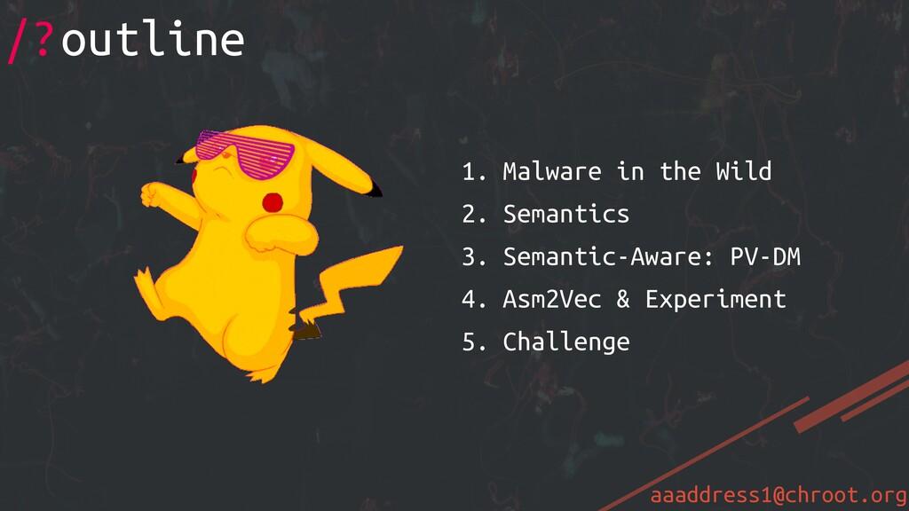 aaaddress1@chroot.org 1. Malware in the Wild 2....