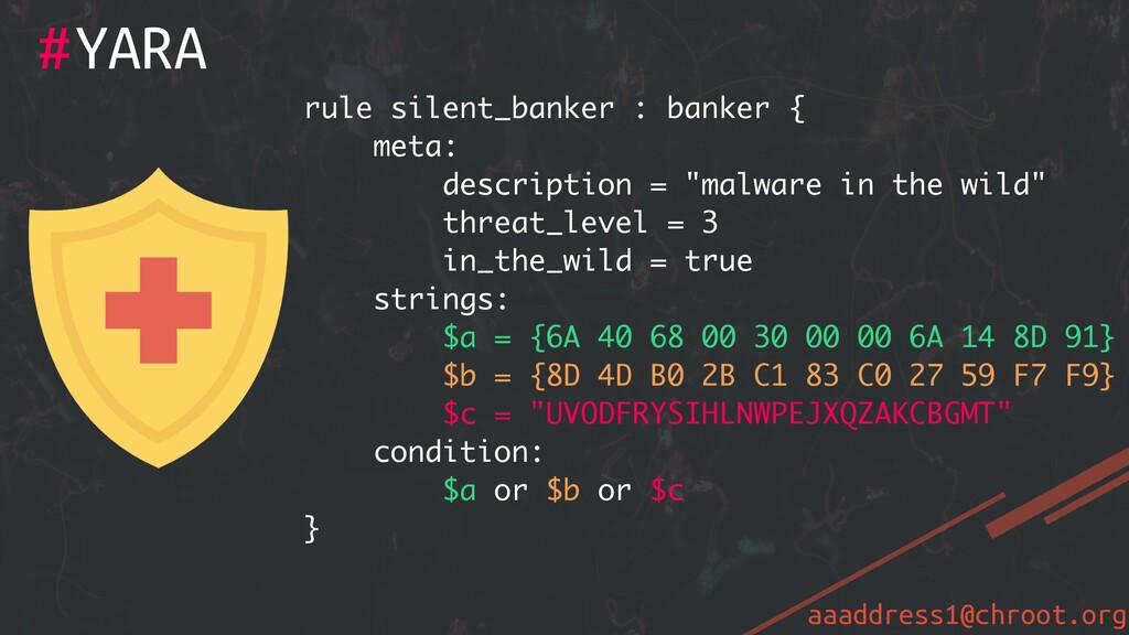 aaaddress1@chroot.org # rule silent_banker : ba...