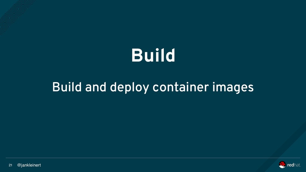 @jankleinert 21 Build Build and deploy containe...
