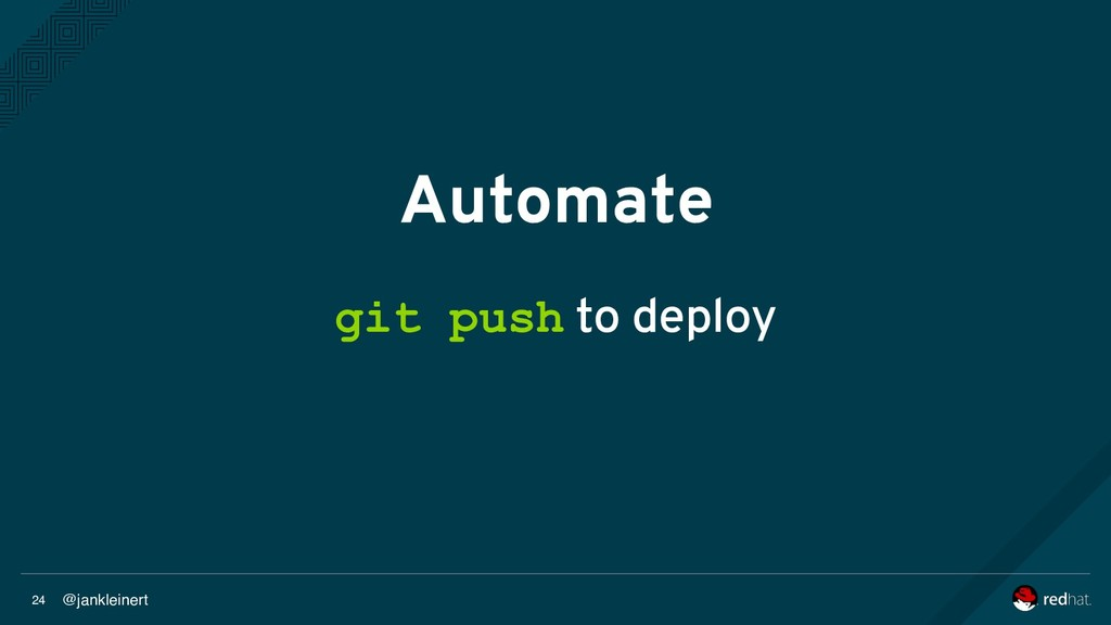 @jankleinert 24 Automate git push to deploy