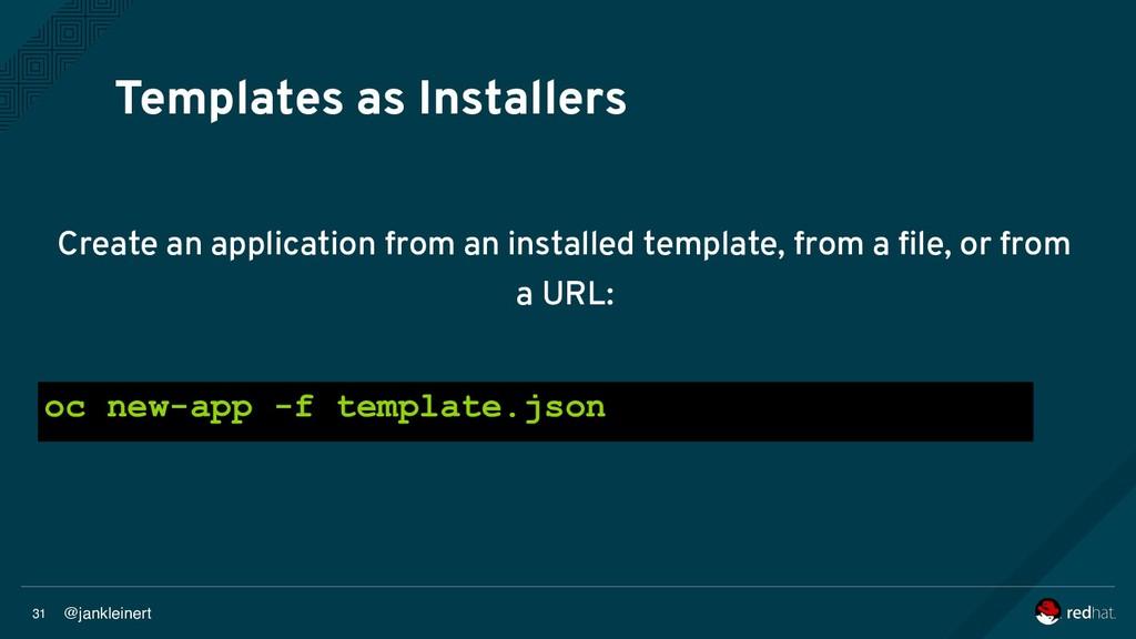 @jankleinert 31 Templates as Installers Create ...