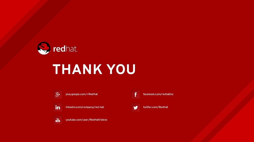 THANK YOU plus.google.com/+RedHat linkedin.com/...