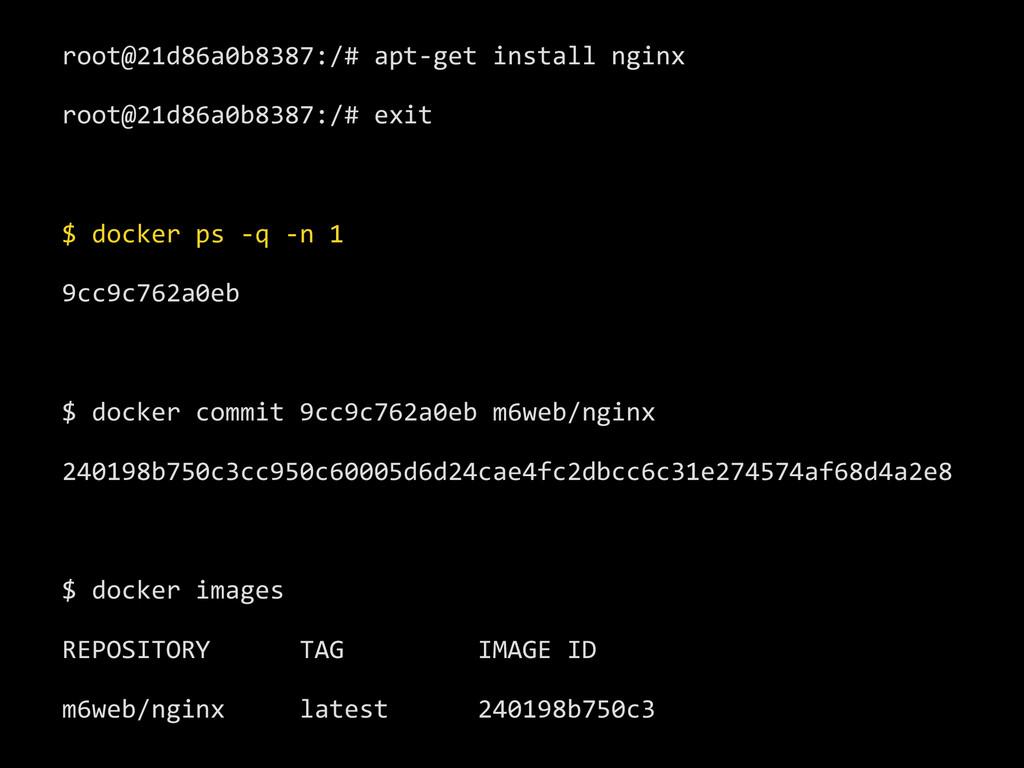 root@21d86a0b8387:/# apt-‐get install ...