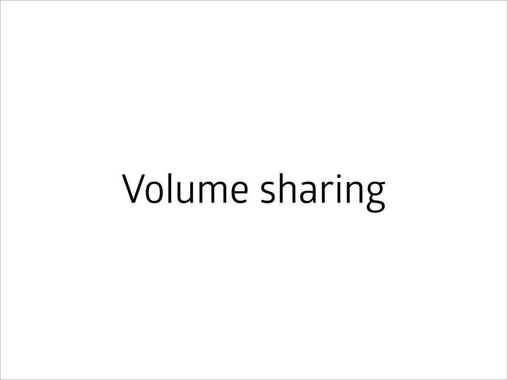 Volume sharing