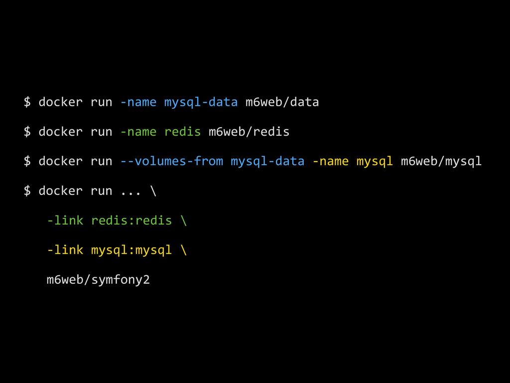 $ docker run -‐name mysql-‐data...
