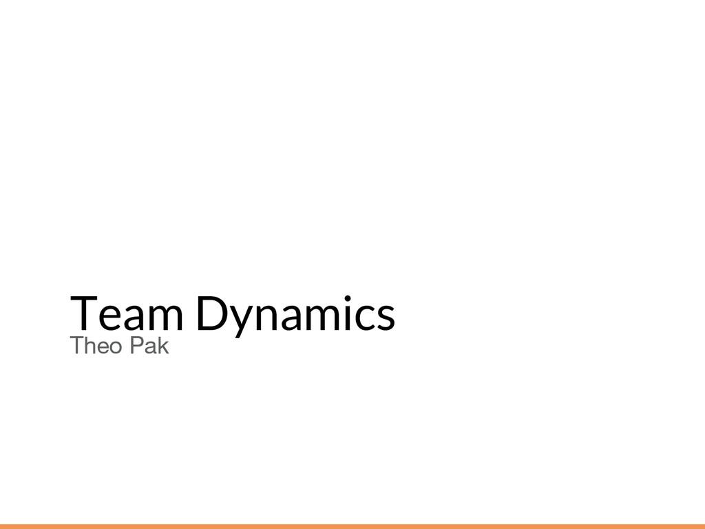 Team Dynamics Theo Pak