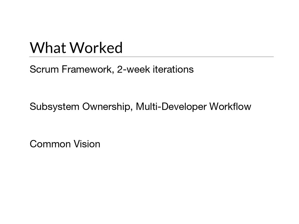 What Worked Scrum Framework, 2-week iterations ...