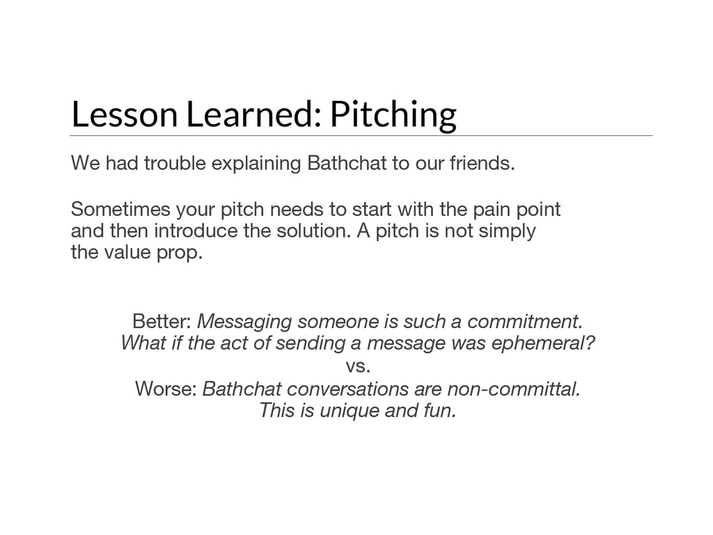 Lesson Learned: Pitching We had trouble explain...