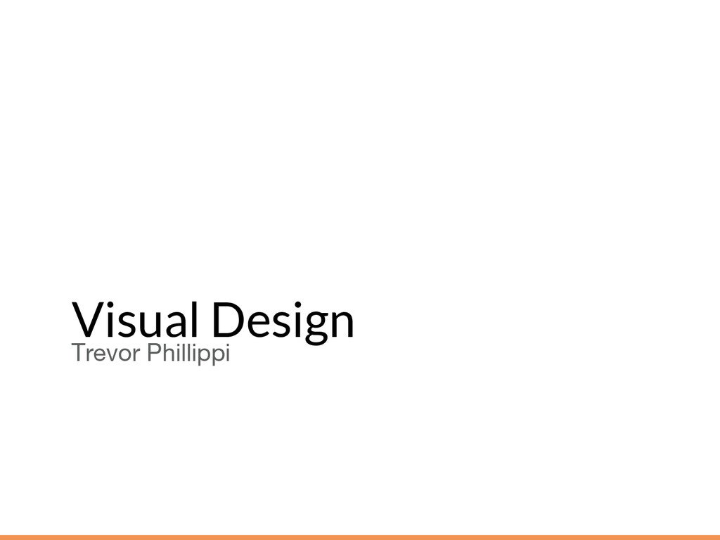 Visual Design Trevor Phillippi