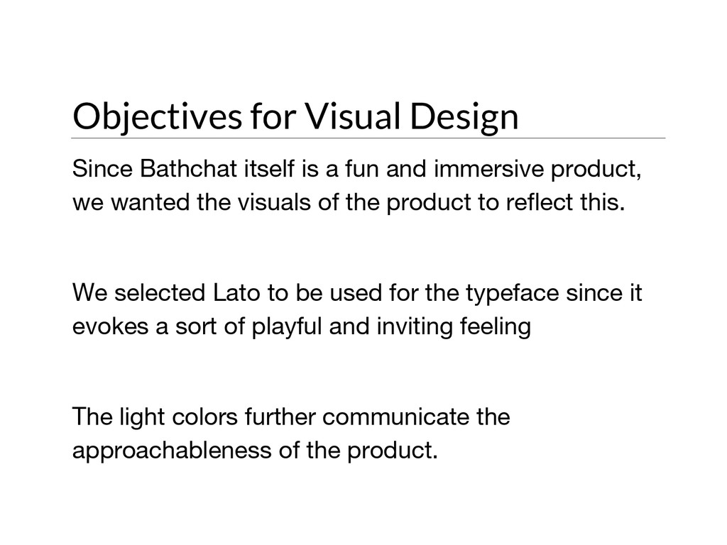 Objectives for Visual Design Since Bathchat its...