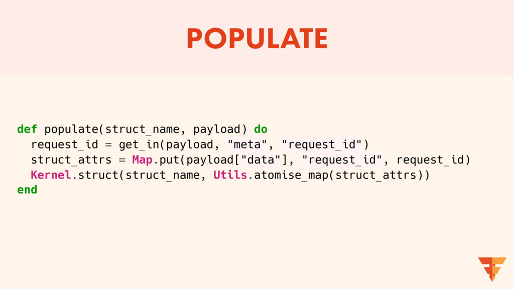 POPULATE def populate(struct_name, payload) do ...