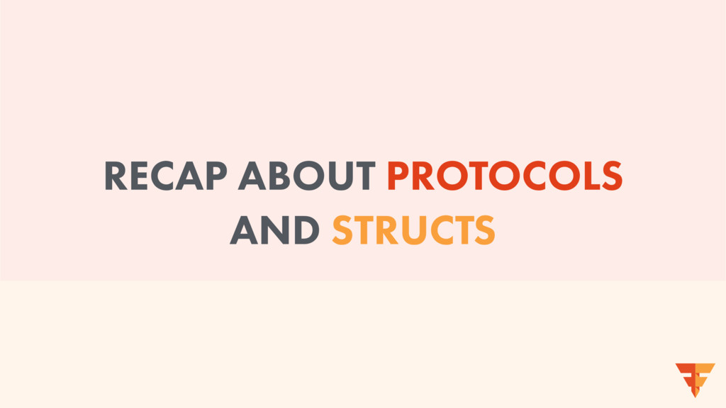 RECAP ABOUT PROTOCOLS AND STRUCTS