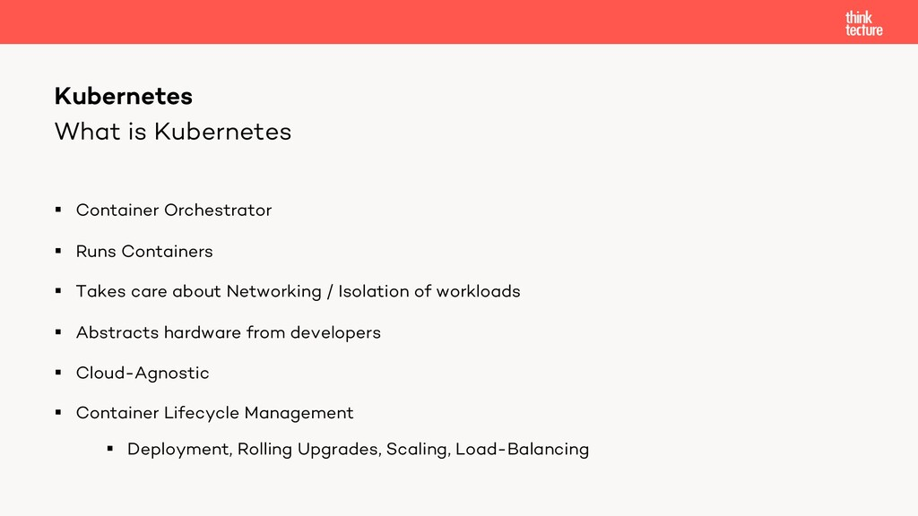 What is Kubernetes § Container Orchestrator § R...