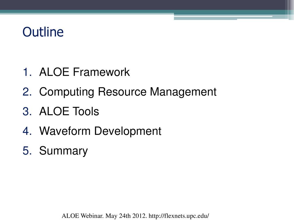 ALOE Webinar. May 24th 2012. http://flexnets.up...