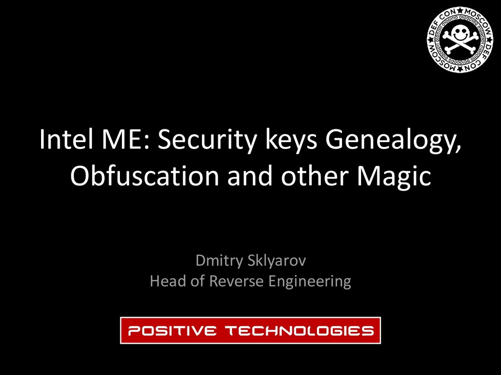 Intel ME: Security keys Genealogy, Obfuscation ...