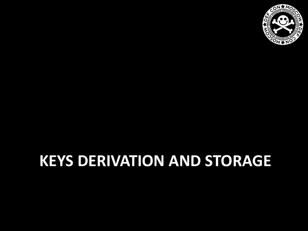 KEYS DERIVATION AND STORAGE