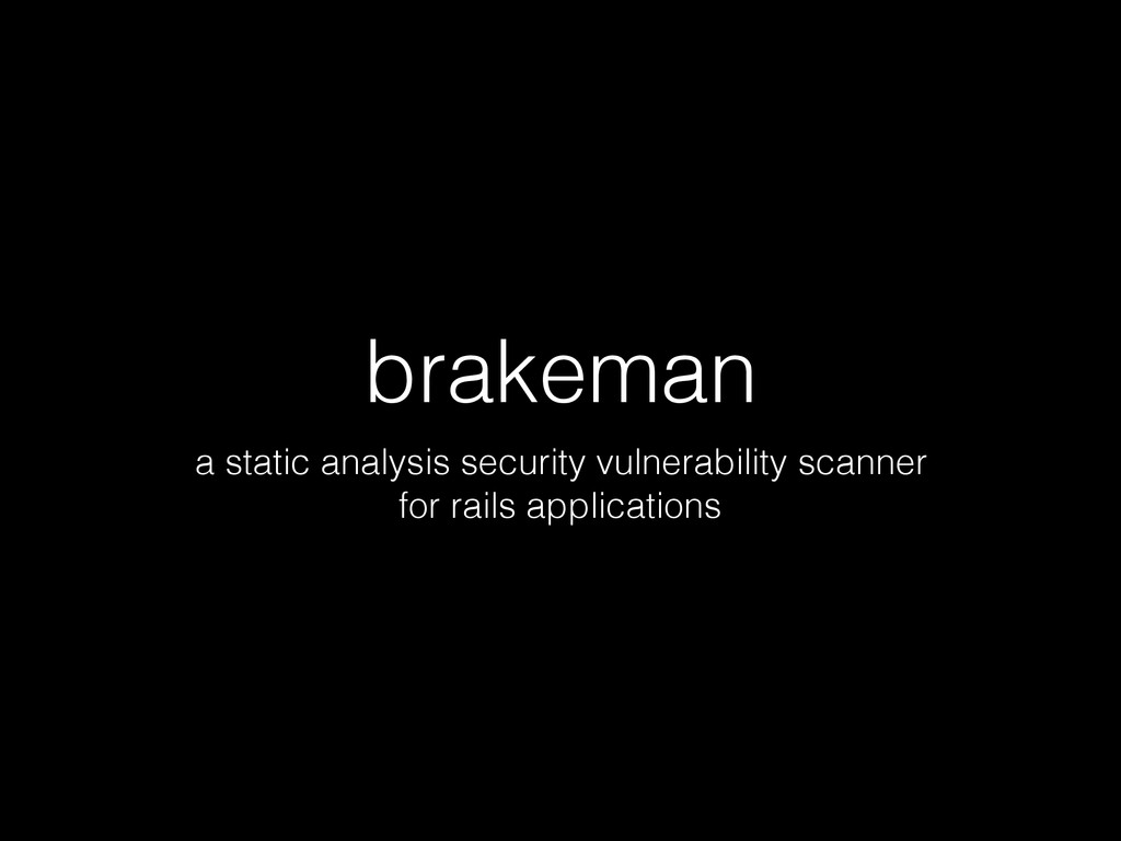 brakeman a static analysis security vulnerabili...