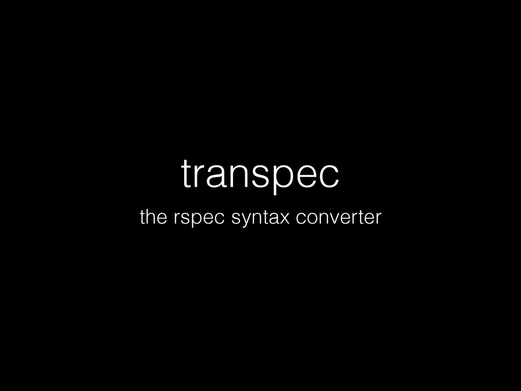 transpec the rspec syntax converter
