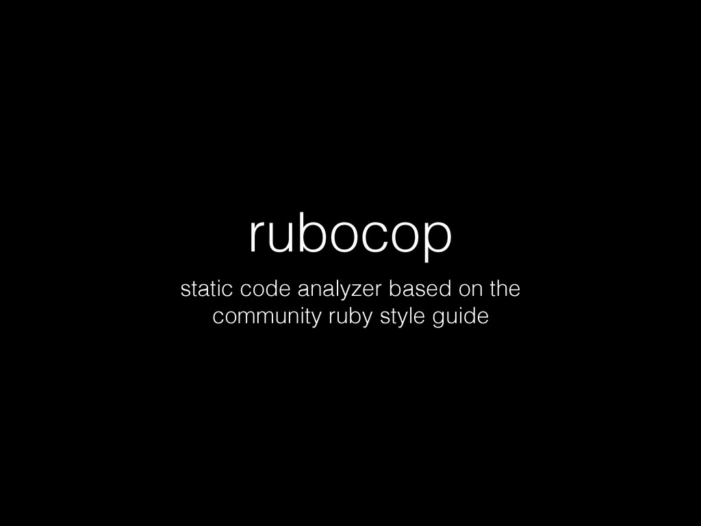 rubocop static code analyzer based on the commu...